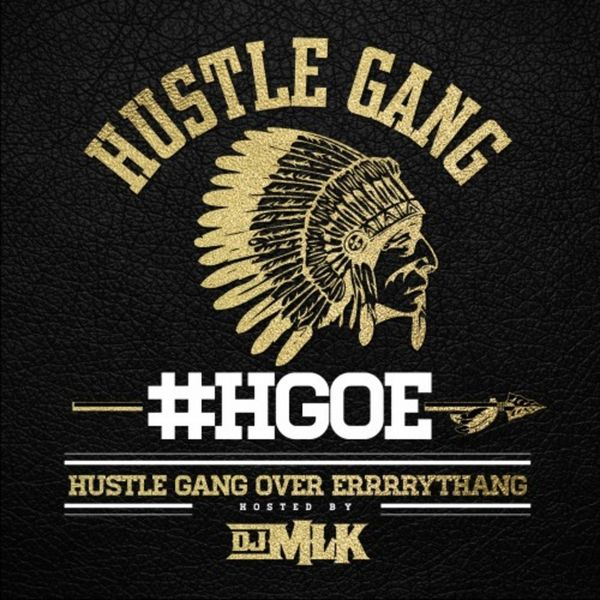 Hustle Gang Over Errrrythang - Hustle Gang | MixtapeMonkey.com