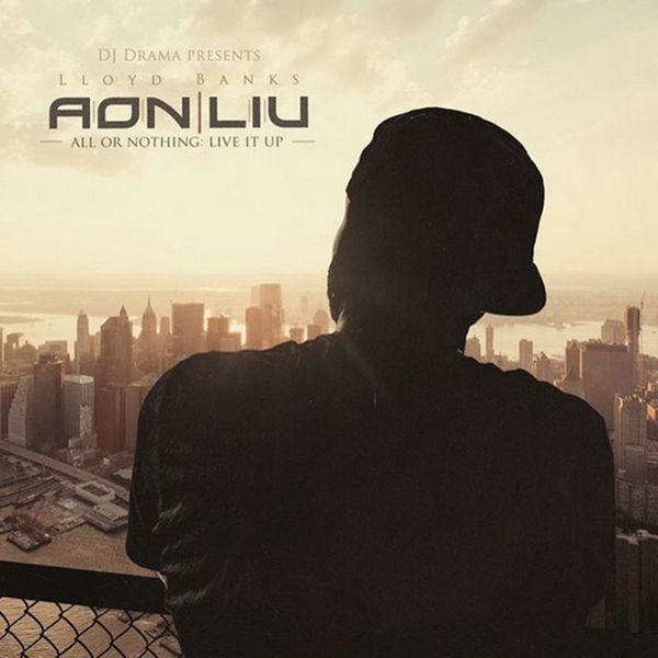 All Or Nothin: Live It Up - Lloyd Banks | MixtapeMonkey.com