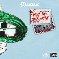 Why So Serious? - JR Donato