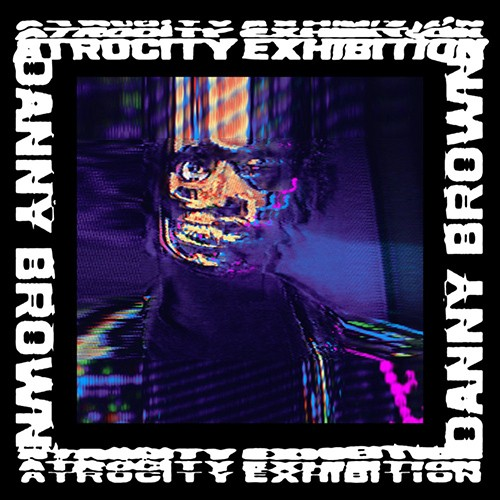 Atrocity Exhibition - Danny Brown | MixtapeMonkey.com