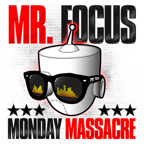 Monday Massacre - Mr. Focus | MixtapeMonkey.com