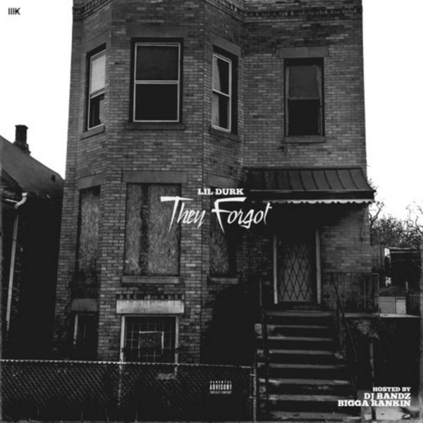 They Forgot - Lil Durk | MixtapeMonkey.com