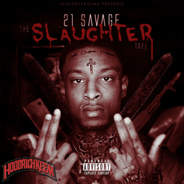 Slaughter Tape - 21 Savage | MixtapeMonkey.com