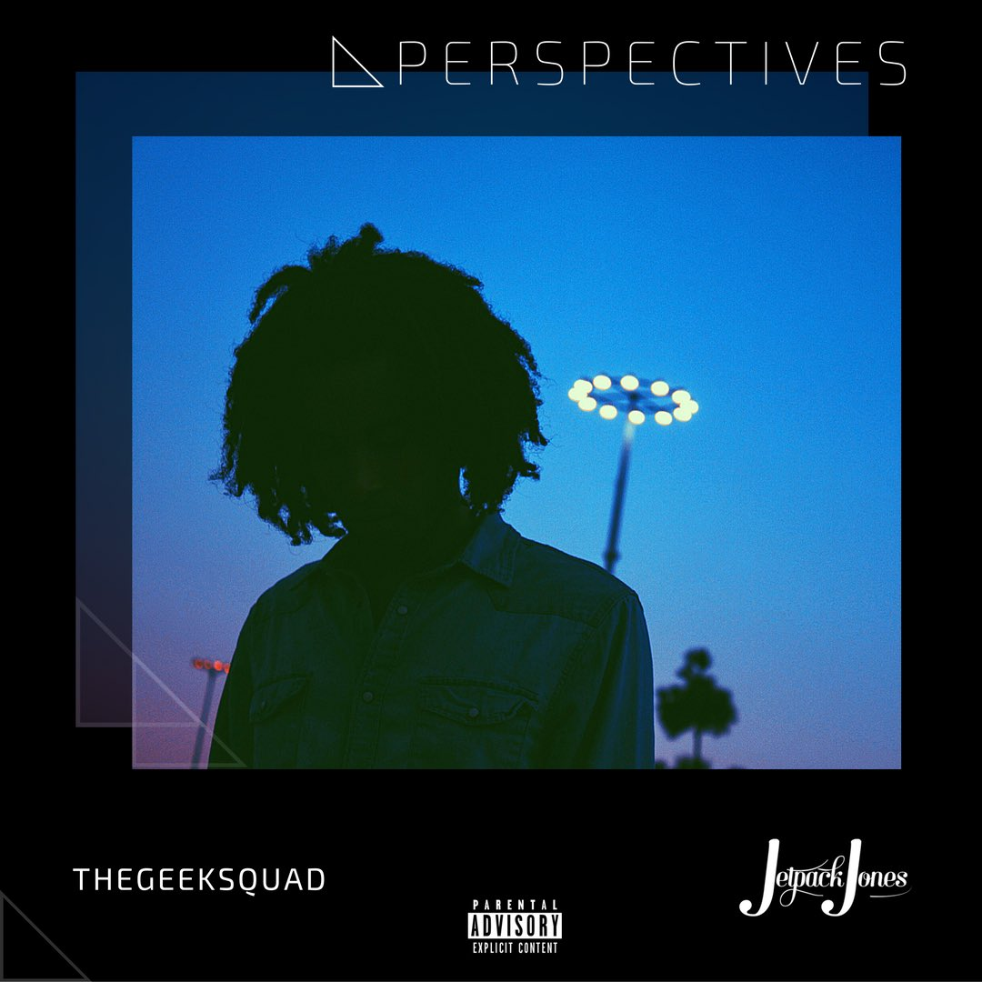 PERSPECTIVES - Jetpack Jones | MixtapeMonkey.com