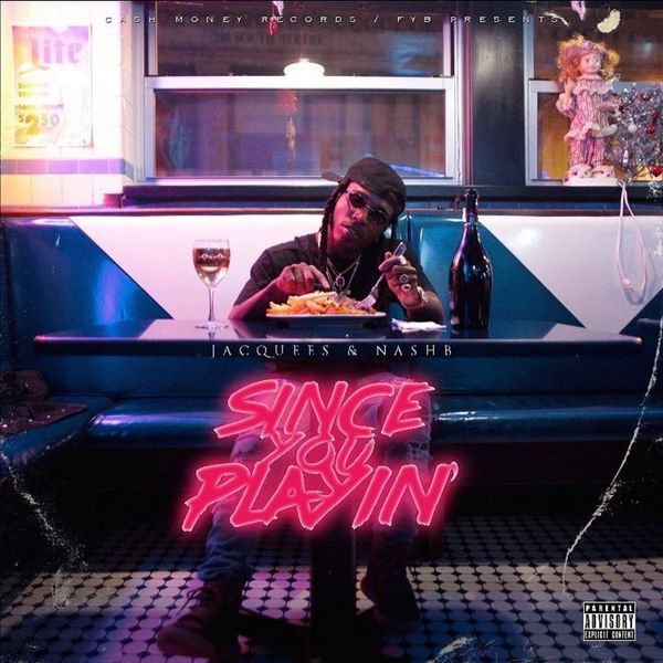 Since You Playin - Jacquees & Nash B | MixtapeMonkey.com