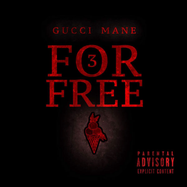 3 For Free - Gucci Mane | MixtapeMonkey.com