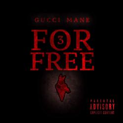 3 For Free - Gucci Mane
