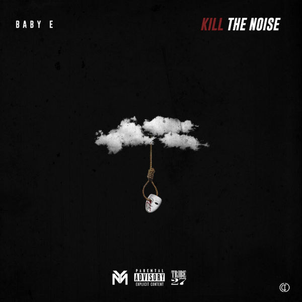 Kill The Noise - Baby E | MixtapeMonkey.com
