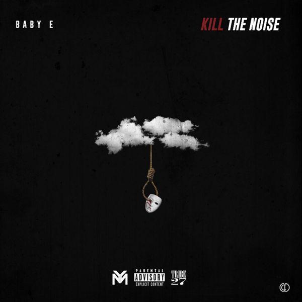 Kill The Noise - Baby E | MixtapeMonkey.com