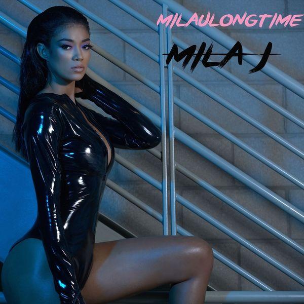 Milaulongtime - Mila J | MixtapeMonkey.com