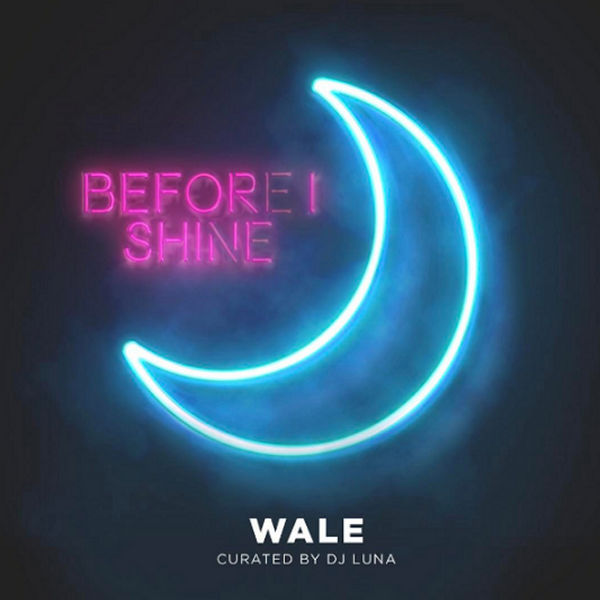 Before I Shine - Wale | MixtapeMonkey.com