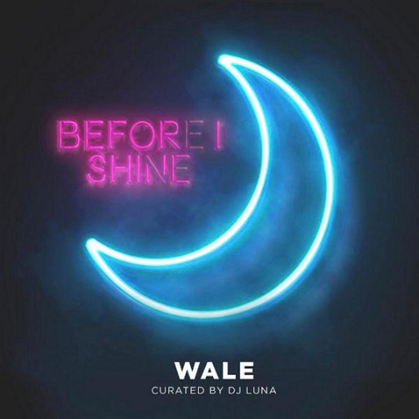 Before I Shine - Wale | MixtapeMonkey.com