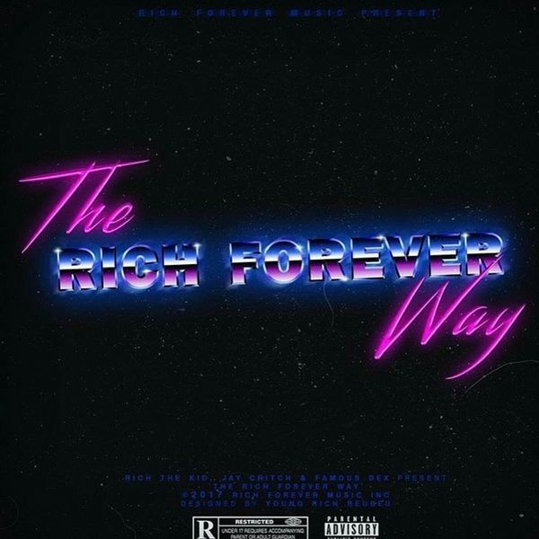 The Rich Forever Way - Rich The Kid | MixtapeMonkey.com