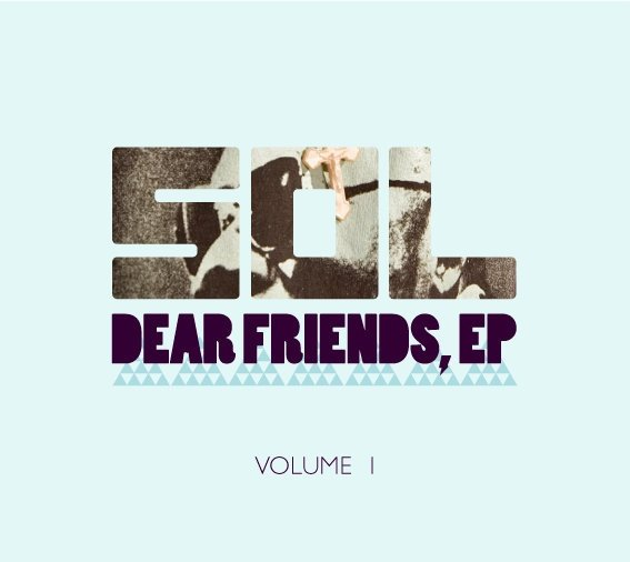 Dear Friends, VOL. I - Sol | MixtapeMonkey.com