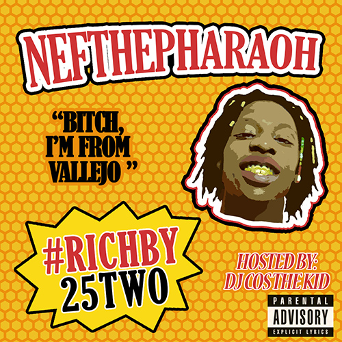 #RichBy25Two - Nef The Pharaoh | MixtapeMonkey.com