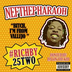 #RichBy25Two - Nef The Pharaoh