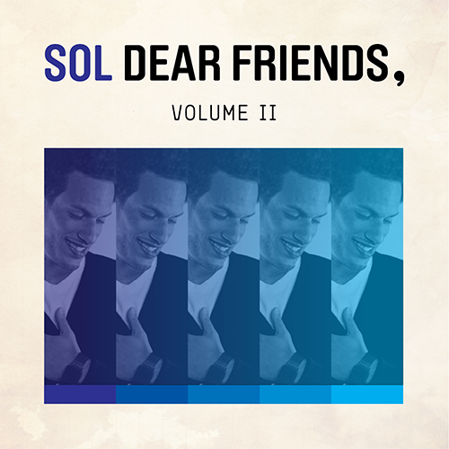 Dear Friends, VOL. II - Sol | MixtapeMonkey.com