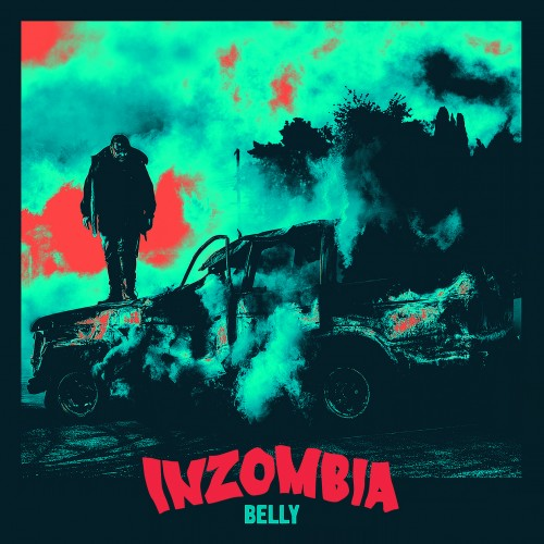 Inzombia - Belly | MixtapeMonkey.com
