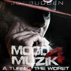 Mood Muzik 4: A Turn for the Worst - Joe Budden