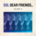 Dear Friends, VOL. II - Sol