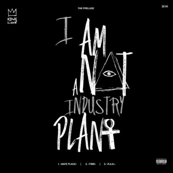 I Am Not A Industry Plant EP - King Los | MixtapeMonkey.com