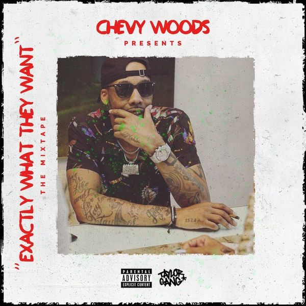 Exactly What They Want - Chevy Woods | MixtapeMonkey.com