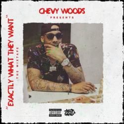 Exactly What They Want - Chevy Woods