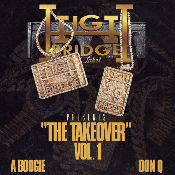 Highbridge The Label: The Takeover Vol. 1 - A Boogie Wit Da Hoodie & Don Q | MixtapeMonkey.com