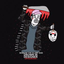 Drown In Designer - Ski Mask The Slump God