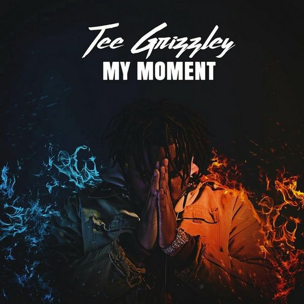 My Moment - Tee Grizzley | MixtapeMonkey.com