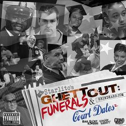 Funerals & Court Dates 2 - Starlito