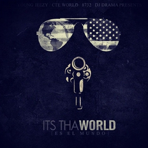 Its Tha World - Young Jeezy | MixtapeMonkey.com
