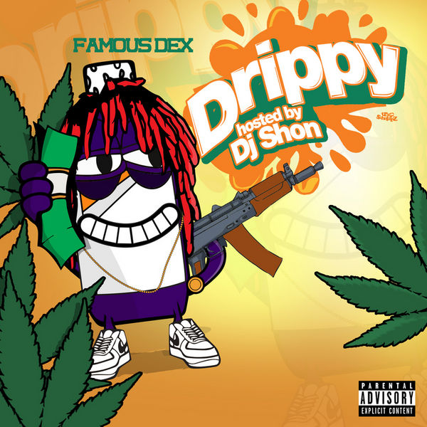 Drippy - Famous Dex | MixtapeMonkey.com