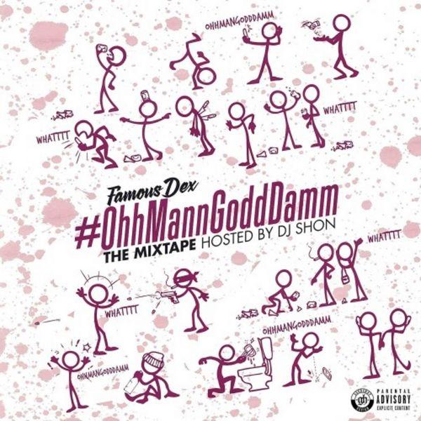 Mixtapemonkey Famous Dex Ohhmanngodddamm