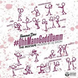 #OhhMannGoddDamm - Famous Dex