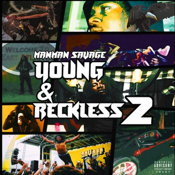 Young & Reckless 2 - ManMan Savage | MixtapeMonkey.com