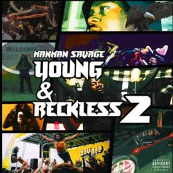 Young & Reckless 2 - ManMan Savage