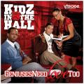 Geniuses Need Love Too - Kidz In The Hall