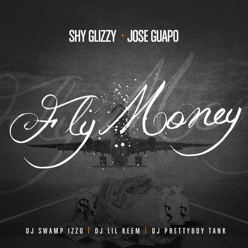 Fly Money - Jose Guapo & Shy Glizzy | MixtapeMonkey.com