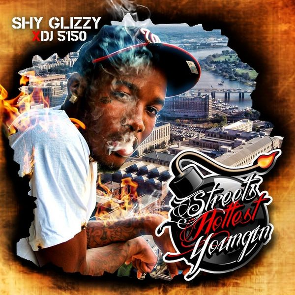 Streets Hottest Youngin - Shy Glizzy | MixtapeMonkey.com
