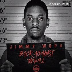 Back Against The Wall - Jimmy Wopo