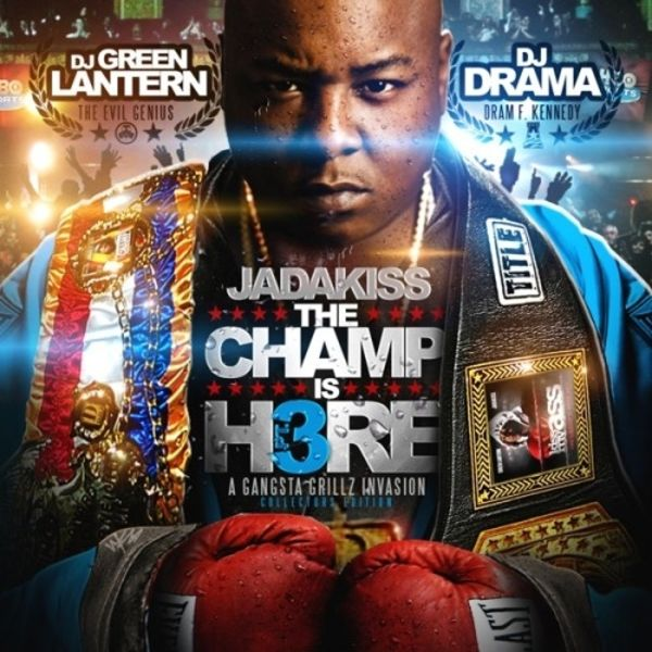 The Champ Is Here 3 - Jadakiss | MixtapeMonkey.com