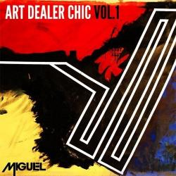 Art Dealer Chic Vol 1 EP - Miguel