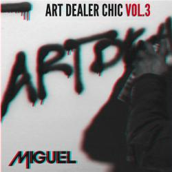 Art Dealer Chic Vol 3 EP - Miguel
