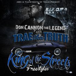 King of the Streets: Freestyles - Trae Tha Truth