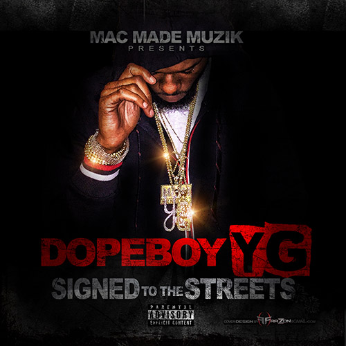 Signed To The Streets - Dopeboy YG | MixtapeMonkey.com