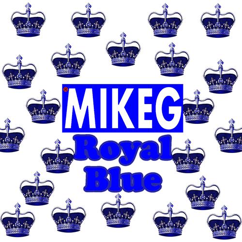 Royal Blue - Mike G | MixtapeMonkey.com