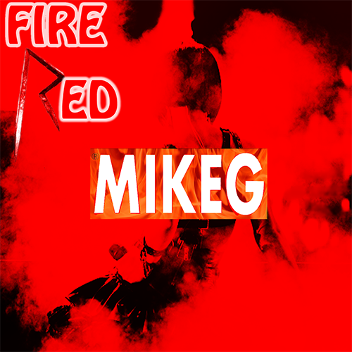 Fire Red - Mike G | MixtapeMonkey.com