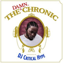 The DAMN. Chronic - DJ Critical Hype