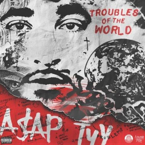 Troubles Of The World - A$AP TyY | MixtapeMonkey.com